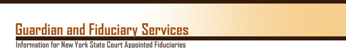Guardian and Fiduciary Services: Information for New York State Court Appointed Fiduciaries